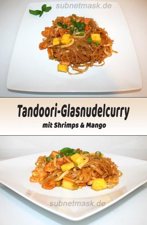 Tandoori-Glasnudelcurry mit Shrimps & Mango