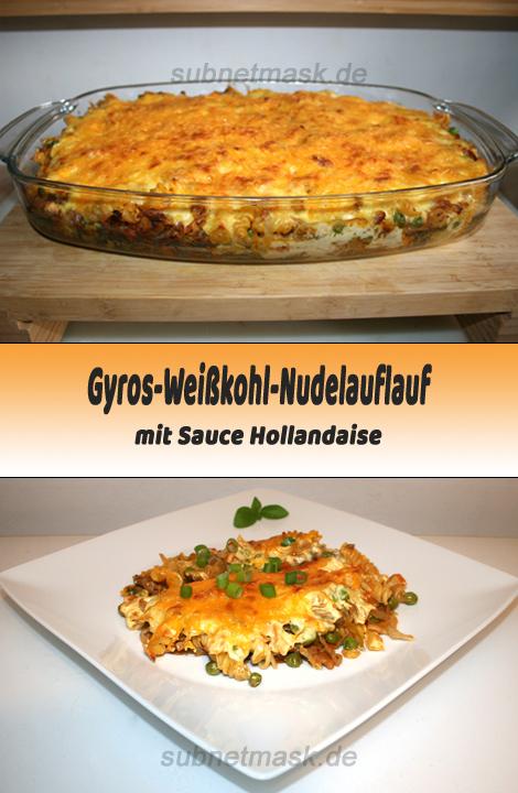 Gyros-Weißkohl-Nudelauflauf mit Sauce Hollandaise - PInterest