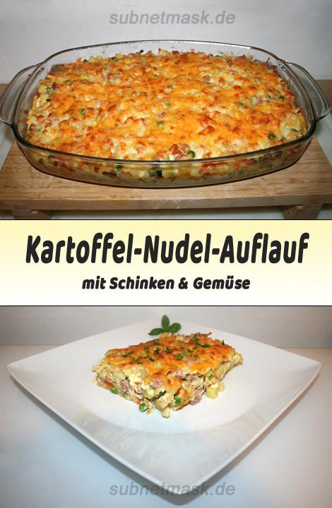 Kartoffel-Nudel-Auflauf mit Schinken & Gemüse