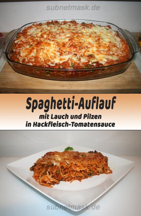Spaghetti-Auflauf mit Lauch & Pilzen in Hackfleisch-Tomatensauce