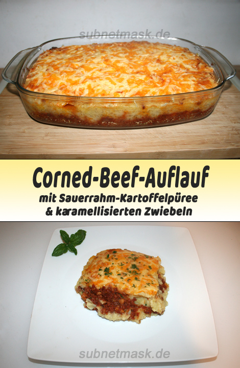Corned-Beef-Auflauf mit Sauerrahm-Kartoffelpüree & karamellisierten Zwiebeln