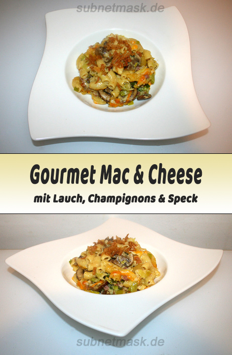 Gourmet Mac & Cheese mit Lauch, Pilzen & Speck