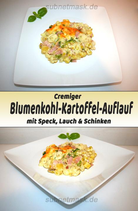 Cremiger Blumenkohl-Kartoffel-Auflauf mit Speck, Lauch & Schinken