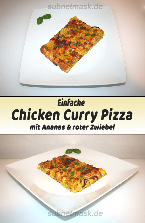Chicken Curry Pizza mit Ananas & roter Zwiebel