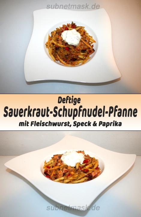 Deftige Sauerkraut-Schupfnudel-Pfanne mit Fleischwurst, Speck & Paprika