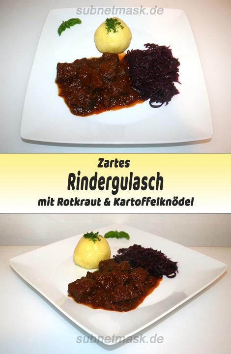 Zartes Rindergulasch mit Rotkraut & Kartoffelknödel