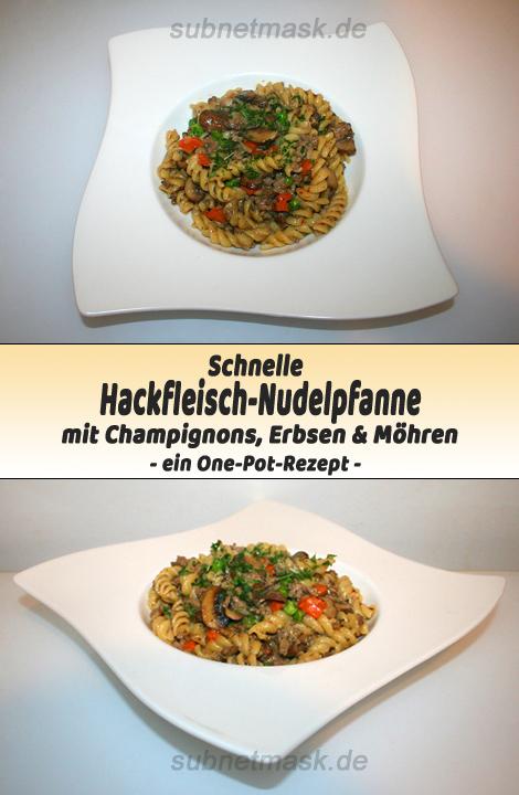 Schnelle Hackfleisch-Nudelpfanne mit Champignons, Erbsen & Möhren