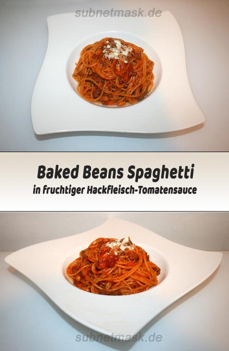 Baked Beans Spaghetti in fruchtiger Hackfleisch-Tomatensauce